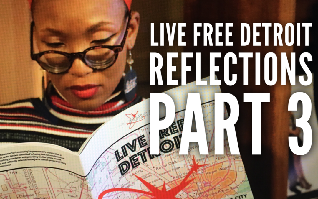 LIVE FREE DETROIT REFLECTIONS CONVERSATION PART 3